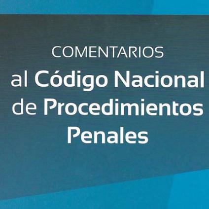 Comentarios al Código Nacional de Procedimientos