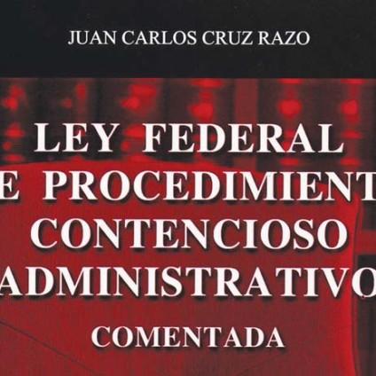 Ley Federal de Procedimiento Contencioso Administrativo, Comentada