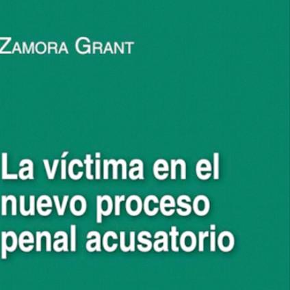 La víctima en el nuevo proceso penal acusatorio