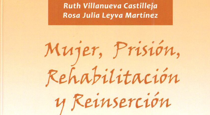 Mujer, prisión, rehabilitación y reinseción