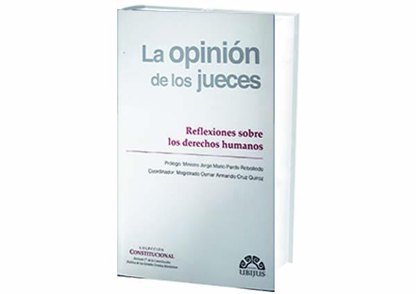 portalforojuridico- columnas- libros-La Opinión de los Jueces. Reflexiones sobre los Derechos Humanos