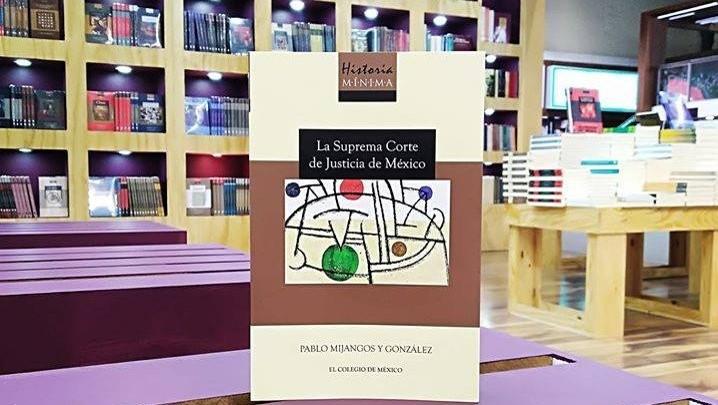 foro jurídico Historia mínima de La Suprema Corte de Justicia de la Nación