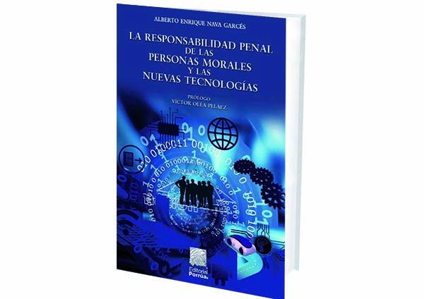 La Responsabilidad Penal de las Personas Morales y las Nuevas Tecnologías.