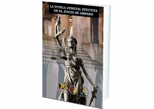 foro jurídico La Tutela Judicial Efectiva en el Juicio de Amparo.