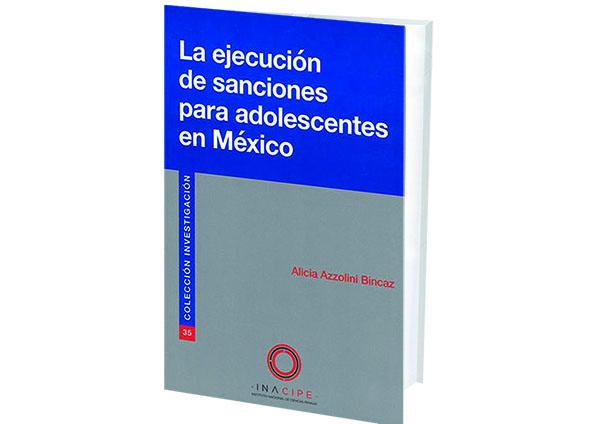 La Ejecución de Sanciones para Adolescentes en México.