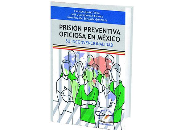 Prisión Preventiva Oficiosa en México. Su Inconvencionalidad.