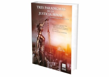 foro jurídico Tres Paradigmas de la Justicia Penal