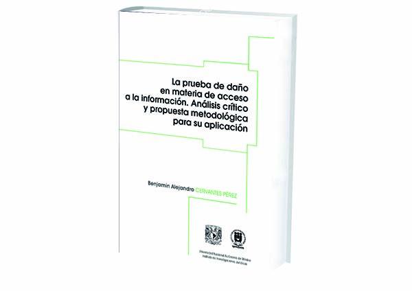 foro jurídico La Prueba de Daño en Materia de Acceso a la Información. Análisis Crítico y Propuesta Metodológica para su Aplicación