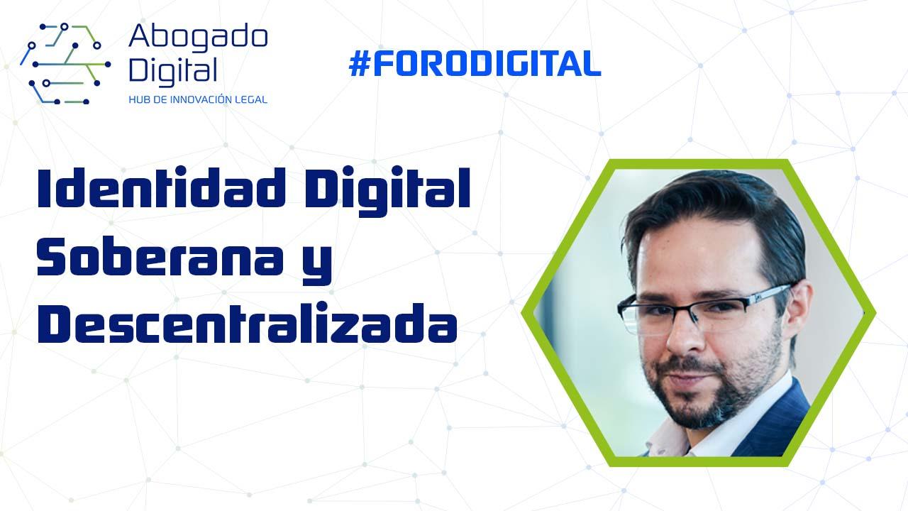 foro jurídico  Identidad Digital Soberana y Descentralizada