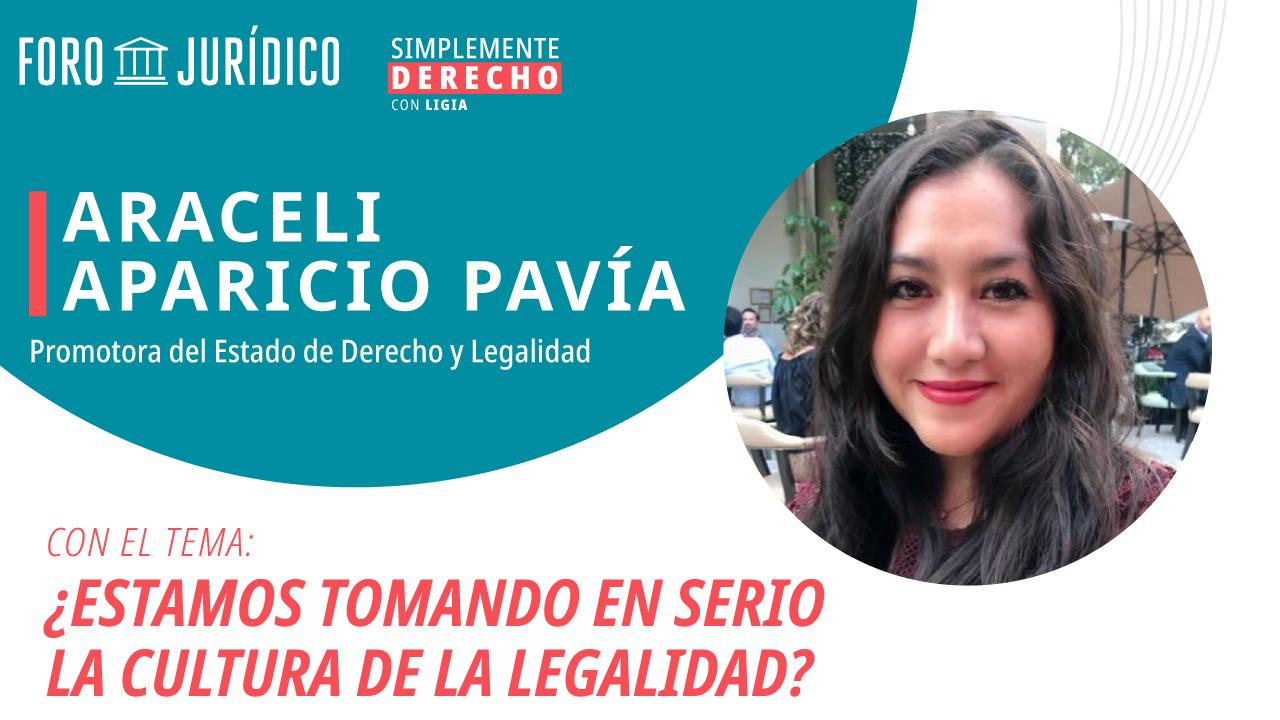 foro jurídico Simplemente Derecho con Ligia. Entrevista con Araceli Aparicio Pavía, promotora del Estado de Derecho y Legalidad.
