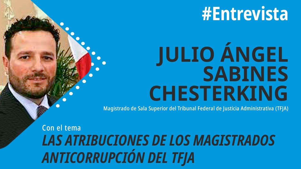 Las Atribuciones de los Magistrados Anticorrupción del TFJA   Julio Sabines Chesterking