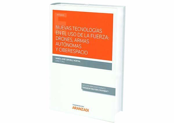 foro jurídico Nuevas Tecnologías en el Uso de la Fuerza: Drones, Armas Autónomas y Ciberespacio